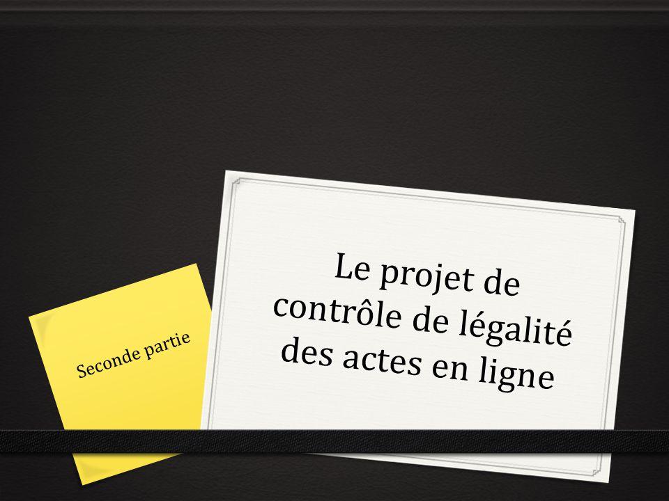 Le projet de contrôle de légalité des actes en ligne Seconde partie