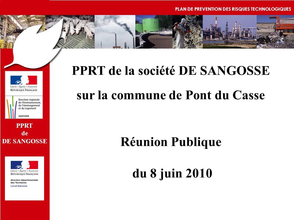 PPRT de DE SANGOSSE PLAN DE PREVENTION DES RISQUES TECHNOLOGIQUES PPRT de la société DE SANGOSSE sur la commune de Pont du Casse Réunion Publique du 8 juin 2010