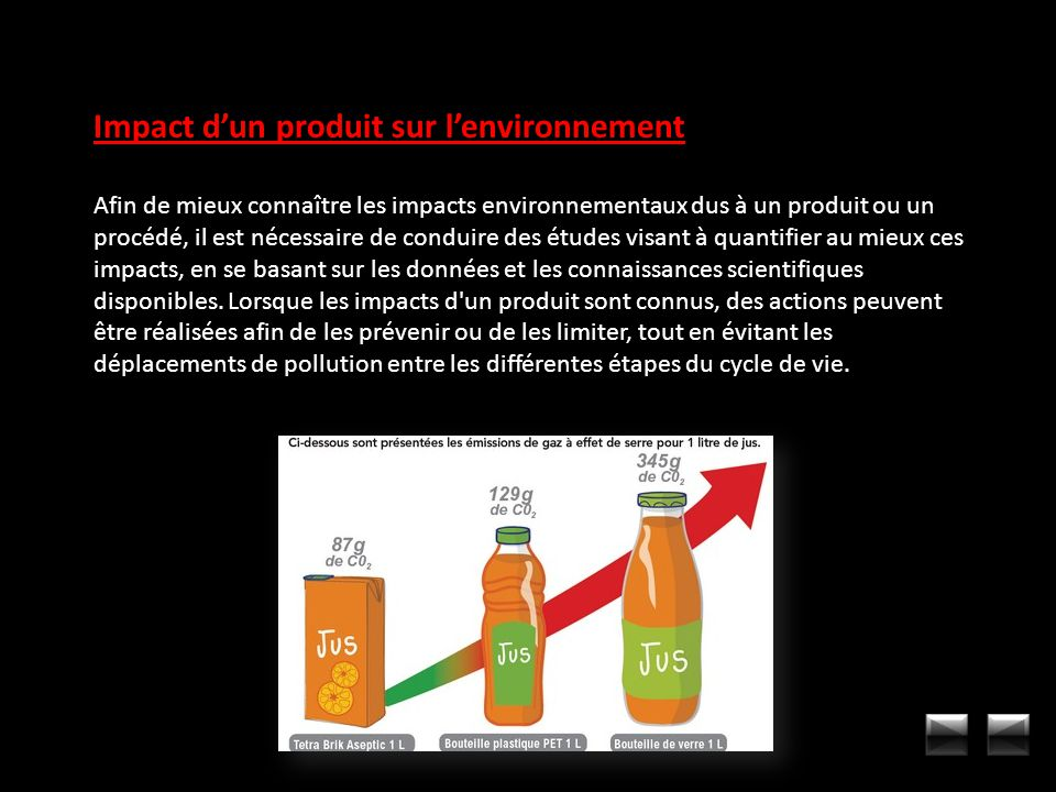 Impact dun produit sur lenvironnement Afin de mieux connaître les impacts environnementaux dus à un produit ou un procédé, il est nécessaire de condui