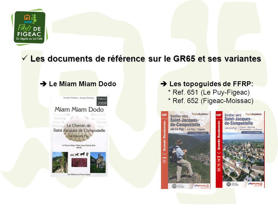 Les documents de référence sur le GR65 et ses variantes Les topoguides de FFRP: * Ref. 651 (Le Puy-Figeac) * Ref. 652 (Figeac-Moissac) Le Miam Miam Do