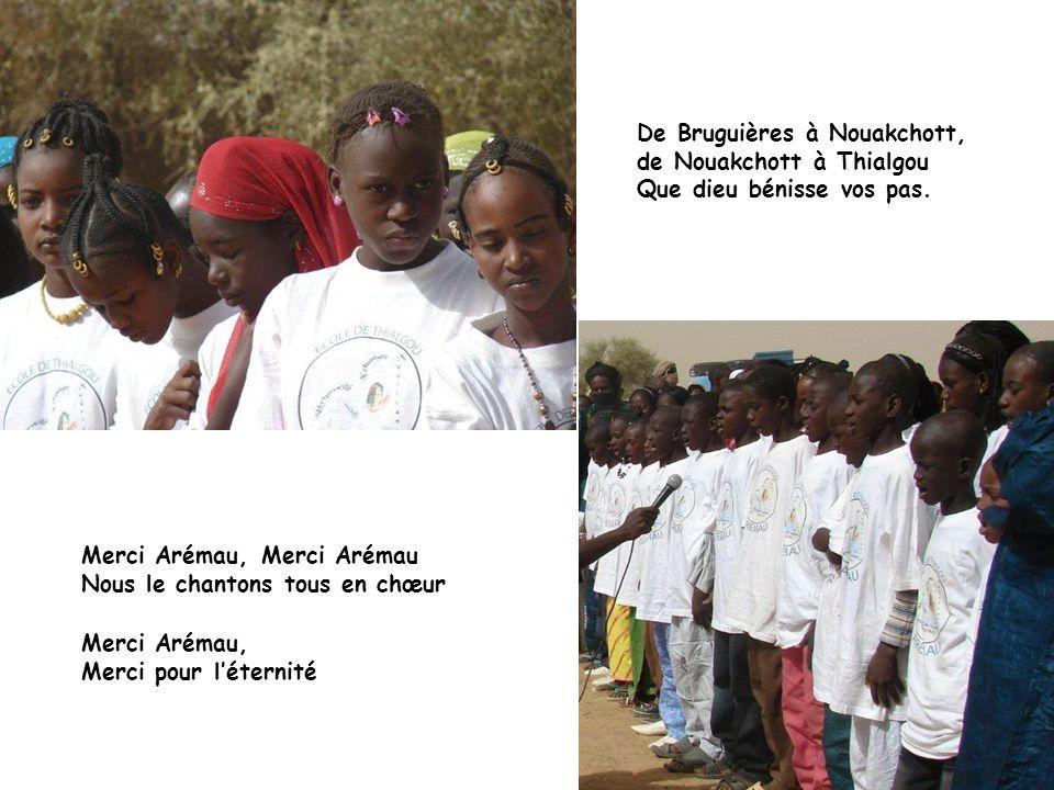 De Bruguières à Nouakchott, de Nouakchott à Thialgou Que dieu bénisse vos pas.