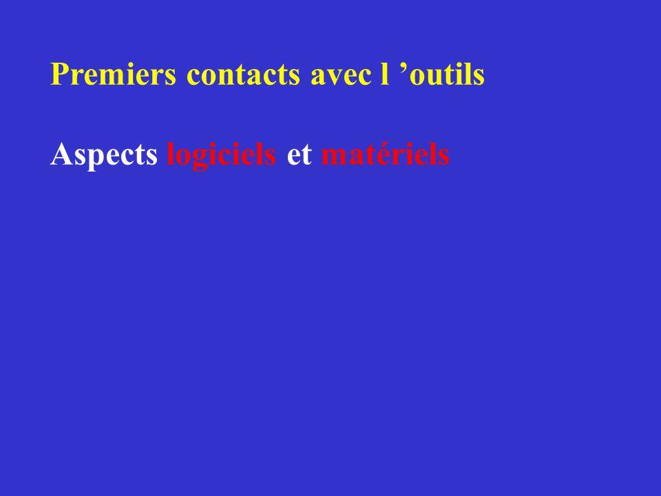 Premiers contacts avec l 'outils Aspects logiciels et matériels