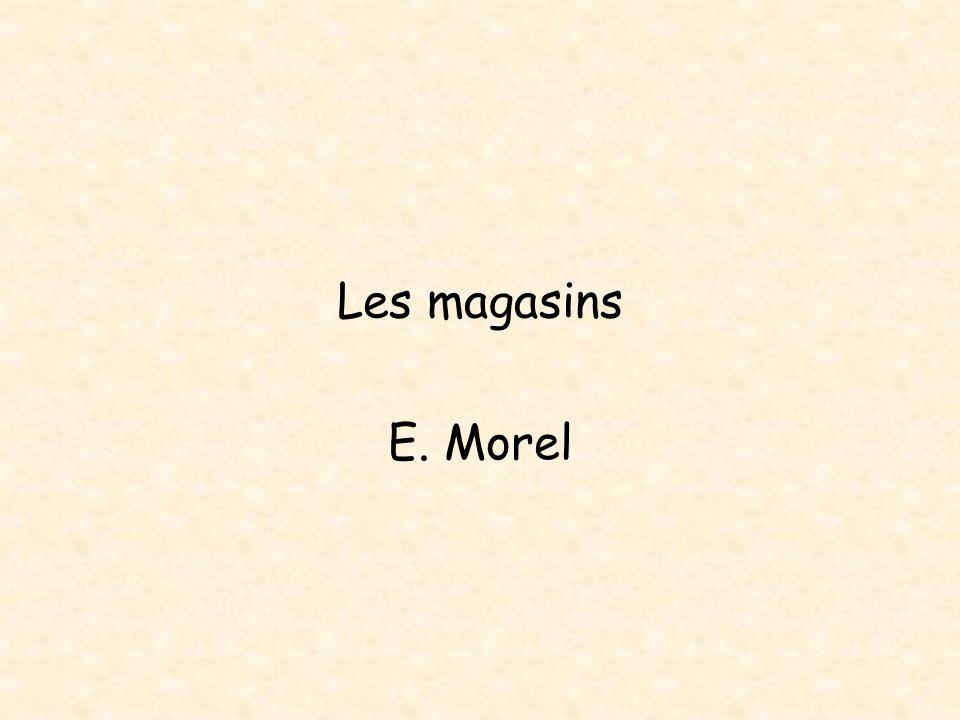 Les magasins E. Morel