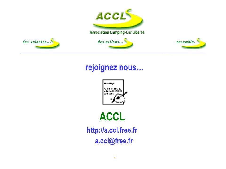 Fédération Française des Associations et Clubs de Camping-Cars la FFACCC… ACCL est affiliée à la FFACCC.