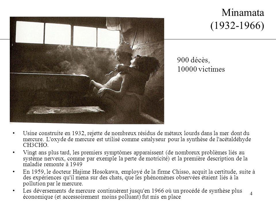4 Minamata (1932-1966) •Usine construite en 1932, rejette de nombreux résidus de métaux lourds dans la mer dont du mercure. L'oxyde de mercure est uti