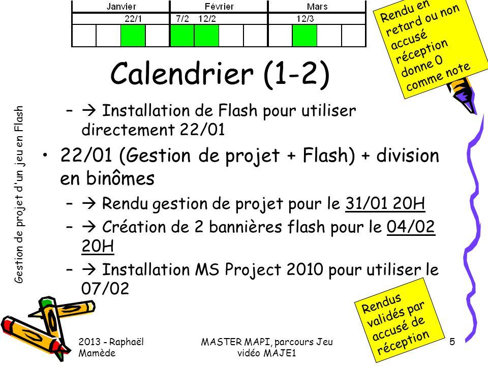 Gestion de projet d'un jeu en Flash 2013 - Raphaël Mamède MASTER MAPI, parcours Jeu vidéo MAJE1 5 Calendrier (1-2) –  Installation de Flash pour util