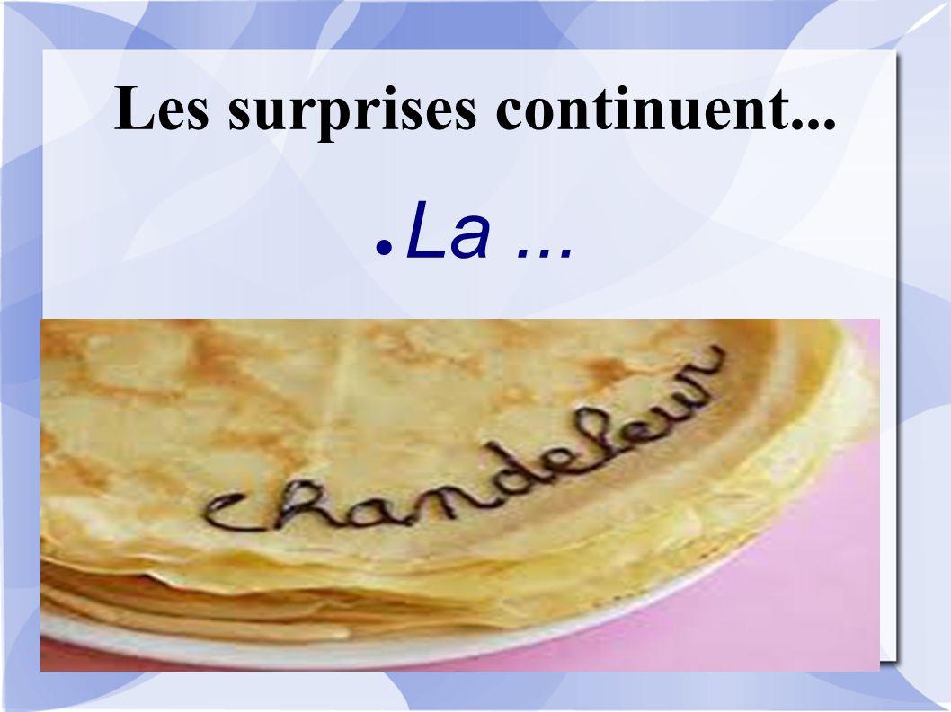 Les surprises continuent... ● La...