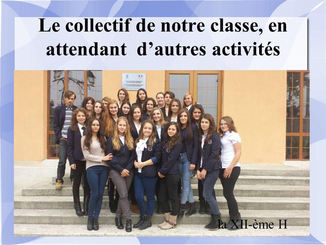 Le collectif de notre classe, en attendant d'autres activités la XII-ème H