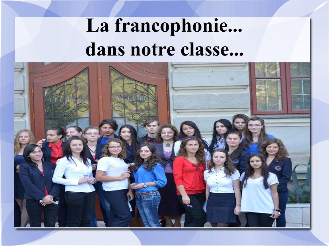 La francophonie... dans notre classe...