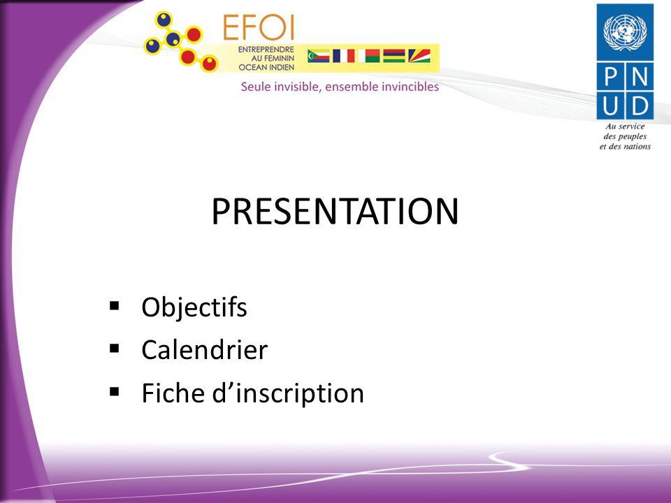 PRESENTATION  Objectifs  Calendrier  Fiche d'inscription