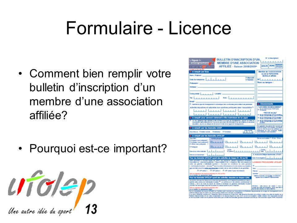 Formulaire - Licence •Comment bien remplir votre bulletin d'inscription d'un membre d'une association affiliée.