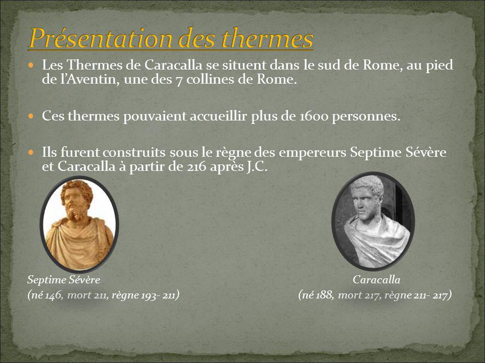  Les Thermes de Caracalla se situent dans le sud de Rome, au pied de l'Aventin, une des 7 collines de Rome.