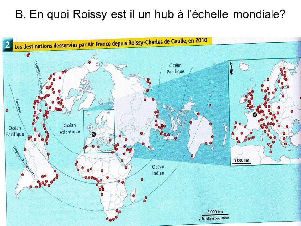 B. En quoi Roissy est il un hub à l'échelle mondiale?