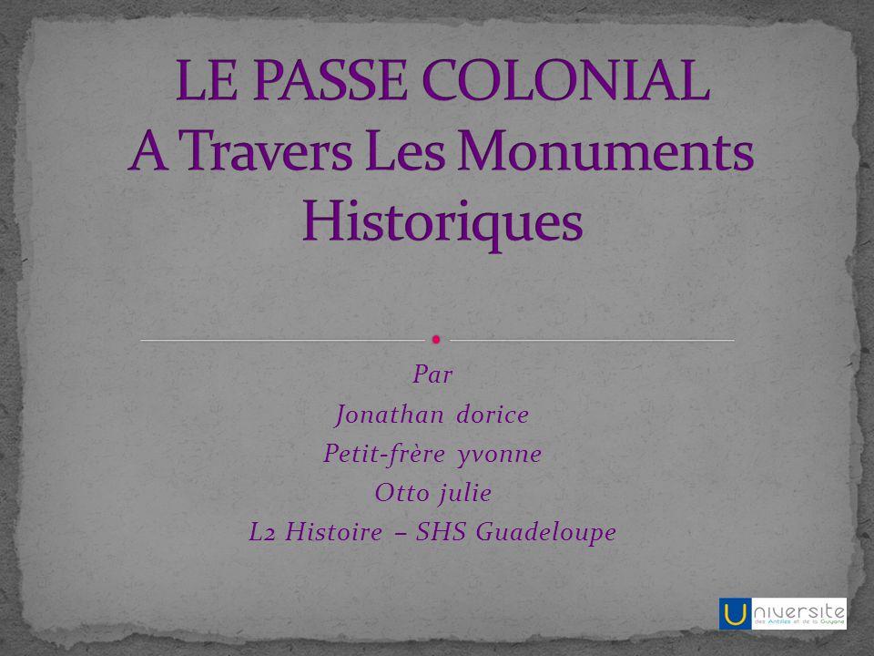 Par Jonathan dorice Petit-frère yvonne Otto julie L2 Histoire – SHS Guadeloupe