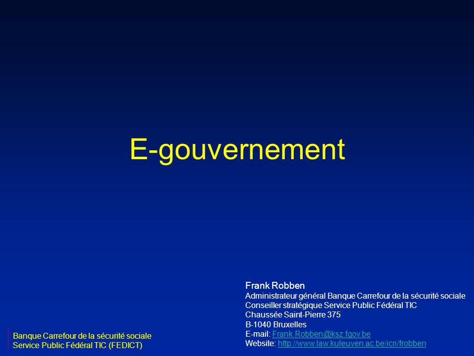 E-gouvernement Frank Robben Administrateur général Banque Carrefour de la sécurité sociale Conseiller stratégique Service Public Fédéral TIC Chaussée