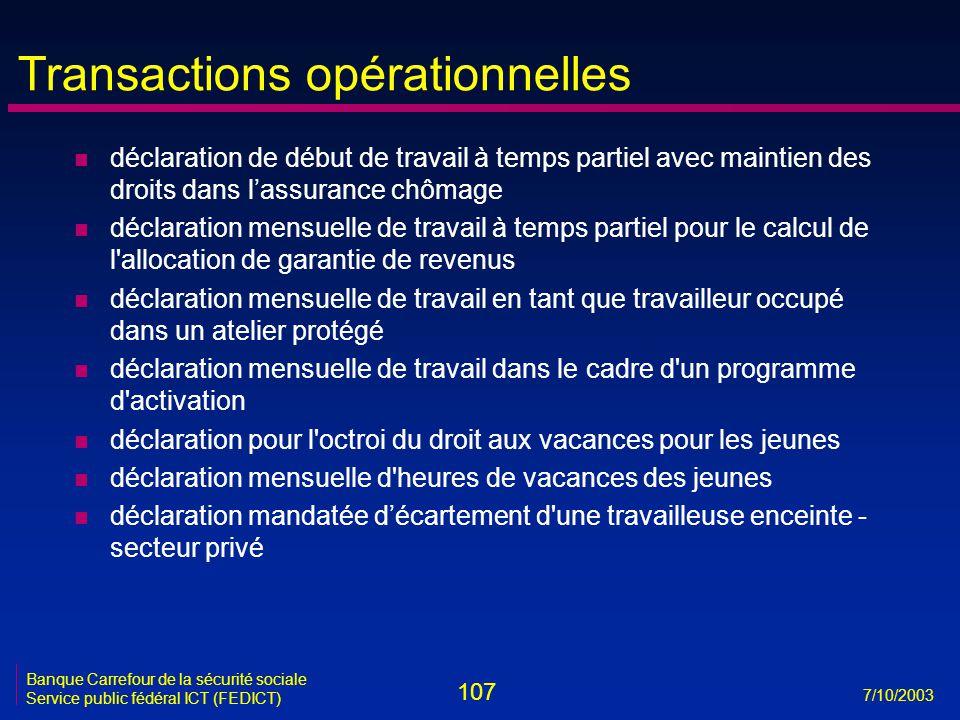 107 7/10/2003 Banque Carrefour de la sécurité sociale Service public fédéral ICT (FEDICT) Transactions opérationnelles n déclaration de début de trava