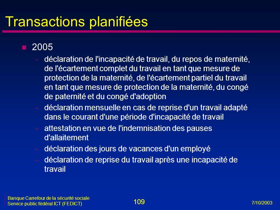 109 7/10/2003 Banque Carrefour de la sécurité sociale Service public fédéral ICT (FEDICT) Transactions planifiées n 2005 -déclaration de l'incapacité