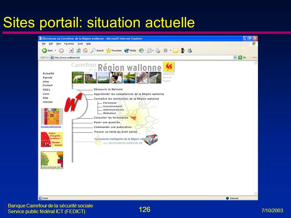 126 7/10/2003 Banque Carrefour de la sécurité sociale Service public fédéral ICT (FEDICT) Sites portail: situation actuelle