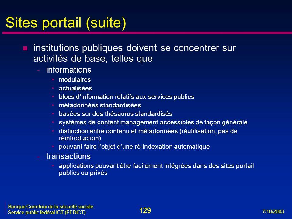129 7/10/2003 Banque Carrefour de la sécurité sociale Service public fédéral ICT (FEDICT) Sites portail (suite) n institutions publiques doivent se co