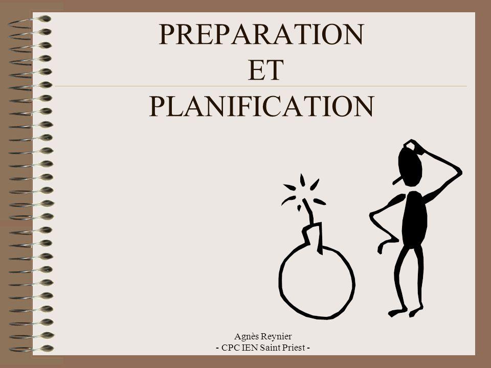 Agnès Reynier - CPC IEN Saint Priest - PREPARATION ET PLANIFICATION