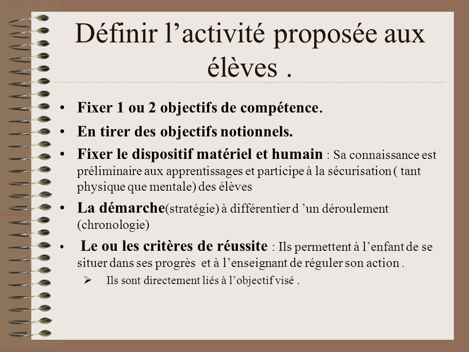 Définir l'activité proposée aux élèves.•Fixer 1 ou 2 objectifs de compétence.