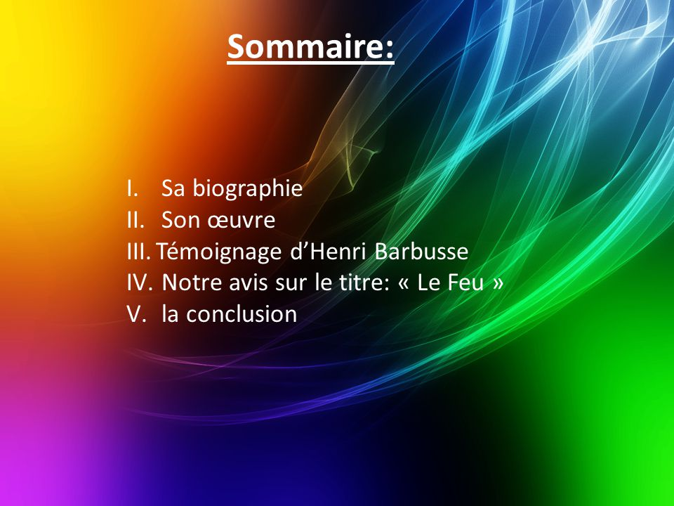 Sommaire: I.Sa biographie II. Son œuvre III.Témoignage d'Henri Barbusse IV.