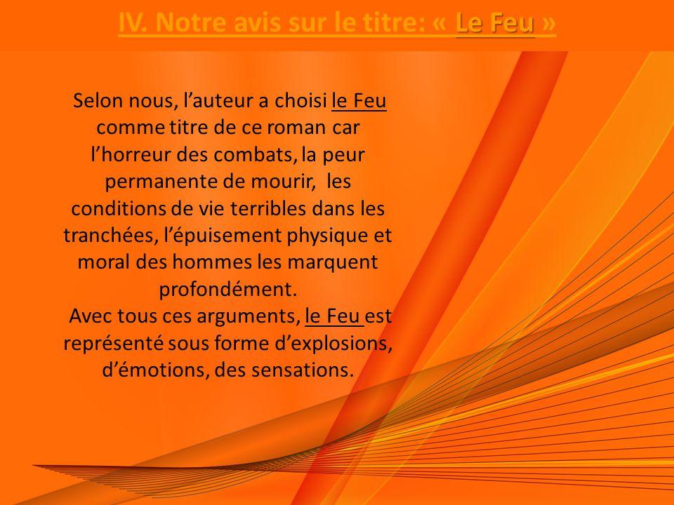 Conclusion D'après l'analyse de ce texte nous pouvons constater qu'Henri Barbusse est un écrivains engagé, il donne sont ressenti, son vécu dans ce roman sue le guerre.