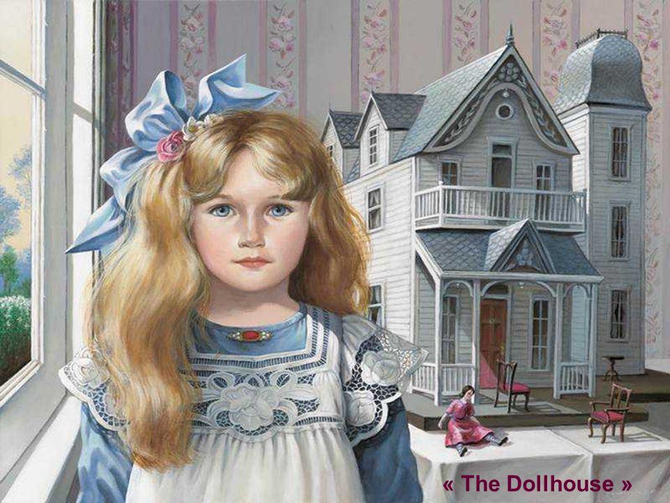 « The Dollhouse »