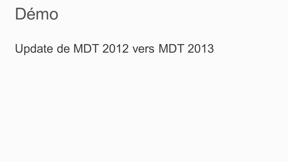 Démo Update de MDT 2012 vers MDT 2013