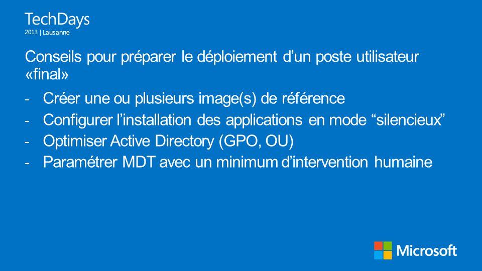 | Lausanne Conseils pour préparer le déploiement d'un poste utilisateur «final» - Créer une ou plusieurs image(s) de référence - Configurer l'installa