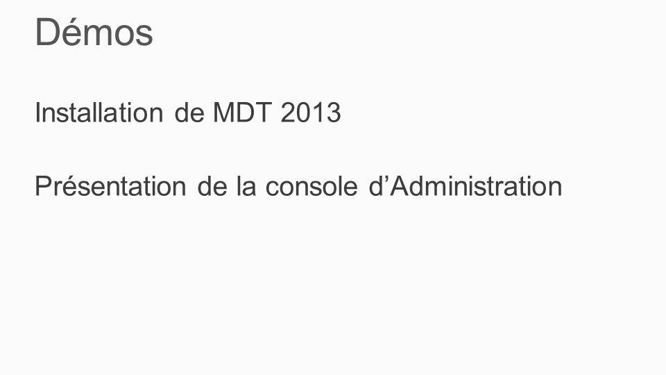 Démos Installation de MDT 2013 Présentation de la console d'Administration