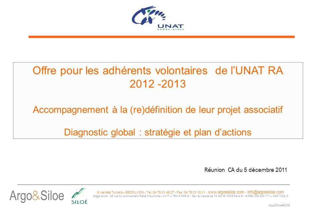 Argo&Siloe – Projet stratégique Association UNAT Rhône-Alpes- 2010 1 1 9 rue des Tuiliers – 69003 LYON - Tel.