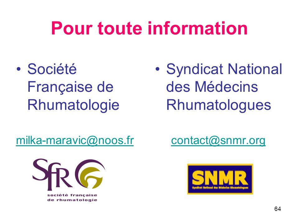 64 •Société Française de Rhumatologie milka-maravic@noos.fr •Syndicat National des Médecins Rhumatologues contact@snmr.org Pour toute information