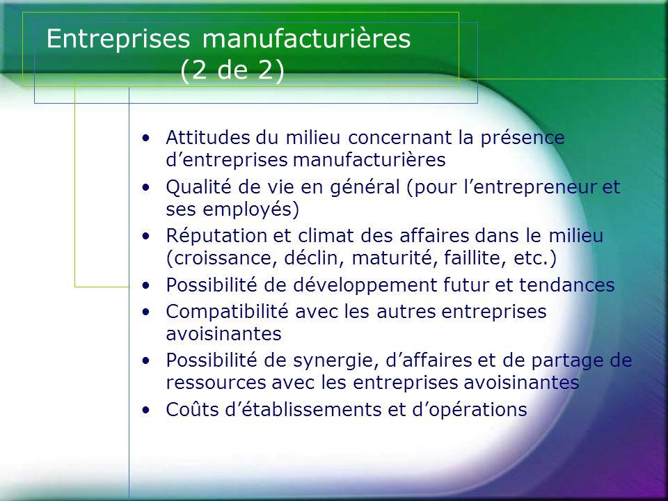 Entreprises manufacturières (2 de 2) •Attitudes du milieu concernant la présence d'entreprises manufacturières •Qualité de vie en général (pour l'entr