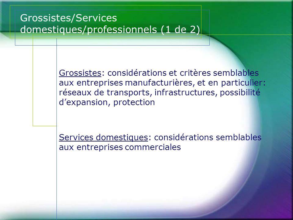 Grossistes/Services domestiques/professionnels (1 de 2) Grossistes: considérations et critères semblables aux entreprises manufacturières, et en parti