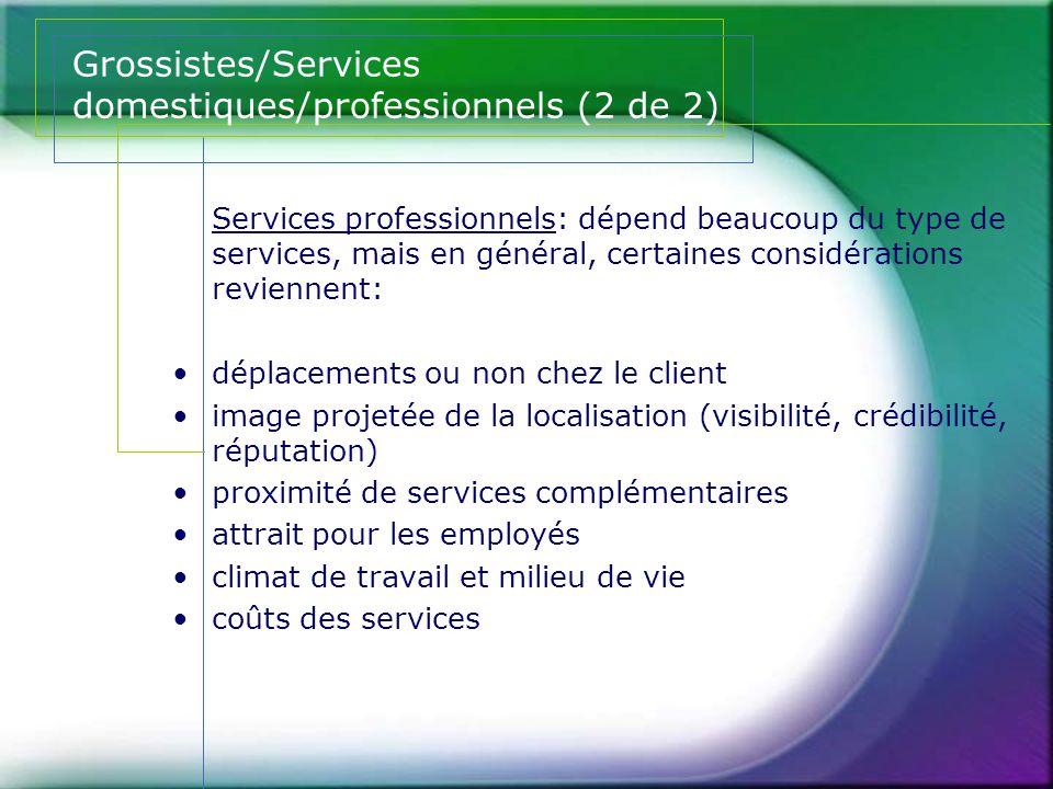 Grossistes/Services domestiques/professionnels (2 de 2) Services professionnels: dépend beaucoup du type de services, mais en général, certaines consi