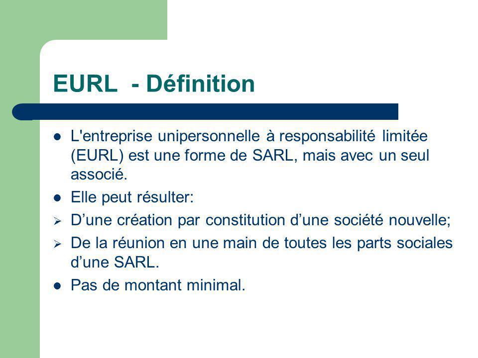 EURL - Définition  L entreprise unipersonnelle à responsabilité limitée (EURL) est une forme de SARL, mais avec un seul associé.
