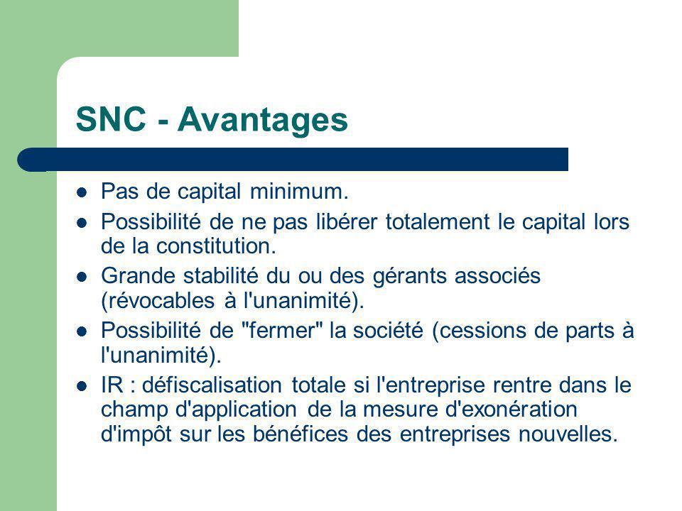 SNC - Avantages  Pas de capital minimum.