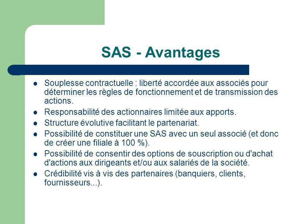 SAS - Avantages  Souplesse contractuelle : liberté accordée aux associés pour déterminer les règles de fonctionnement et de transmission des actions.