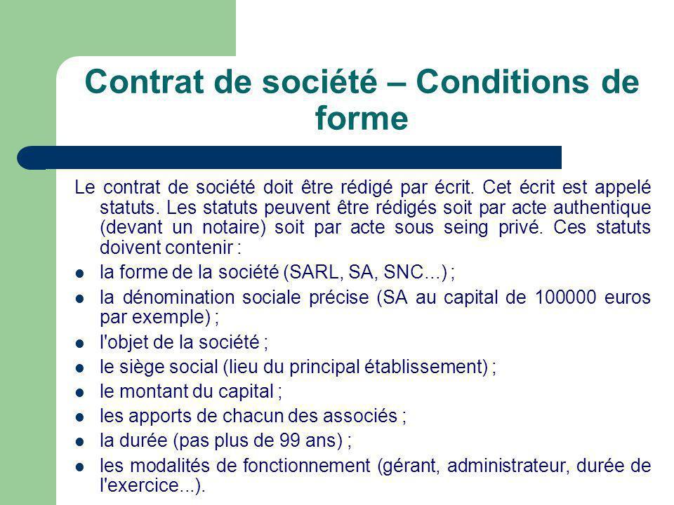 Contrat de société – Conditions de forme Le contrat de société doit être rédigé par écrit.