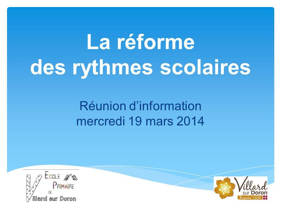 La réforme des rythmes scolaires Réunion d'information mercredi 19 mars 2014