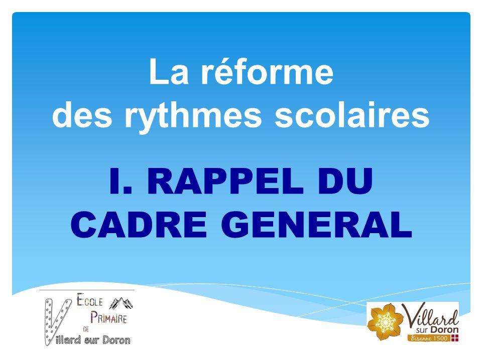 La réforme des rythmes scolaires I. RAPPEL DU CADRE GENERAL
