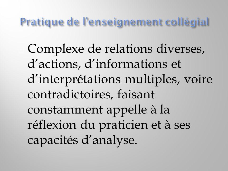  Complexe de relations diverses, d'actions, d'informations et d'interprétations multiples, voire contradictoires, faisant constamment appelle à la ré