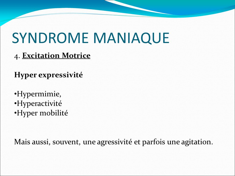 SYNDROME MANIAQUE 4.