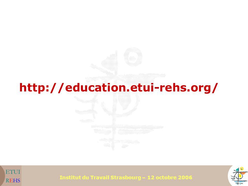 Institut du Travail Strasbourg – 12 octobre 2006 http://education.etui-rehs.org/