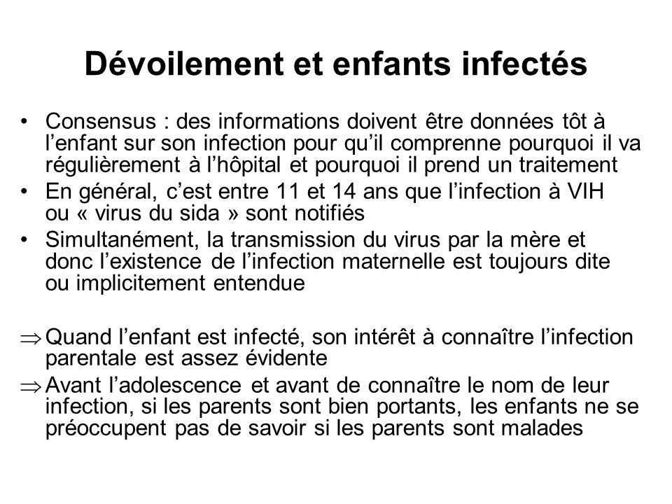 Dévoilement et enfants infectés •Consensus : des informations doivent être données tôt à l'enfant sur son infection pour qu'il comprenne pourquoi il v