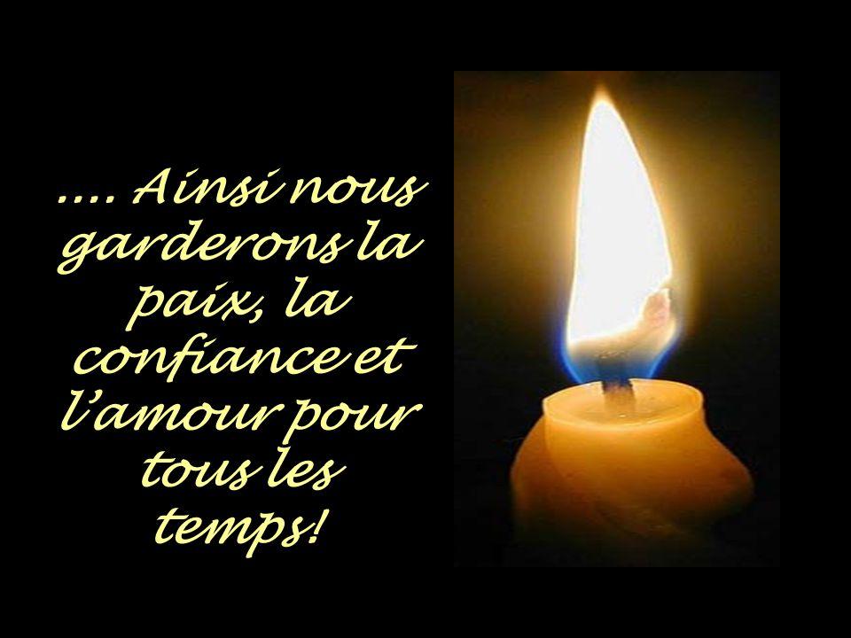 Que la flamme de l'espoir soit toujours en nous...