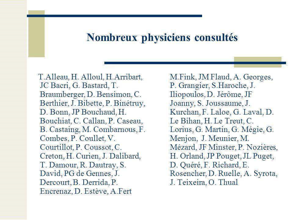 Nombreux physiciens consultés T.Alleau, H. Alloul, H.Arribart, JC Bacri, G. Bastard, T. Braumberger, D. Bensimon, C. Berthier, J. Bibette, P. Binétruy