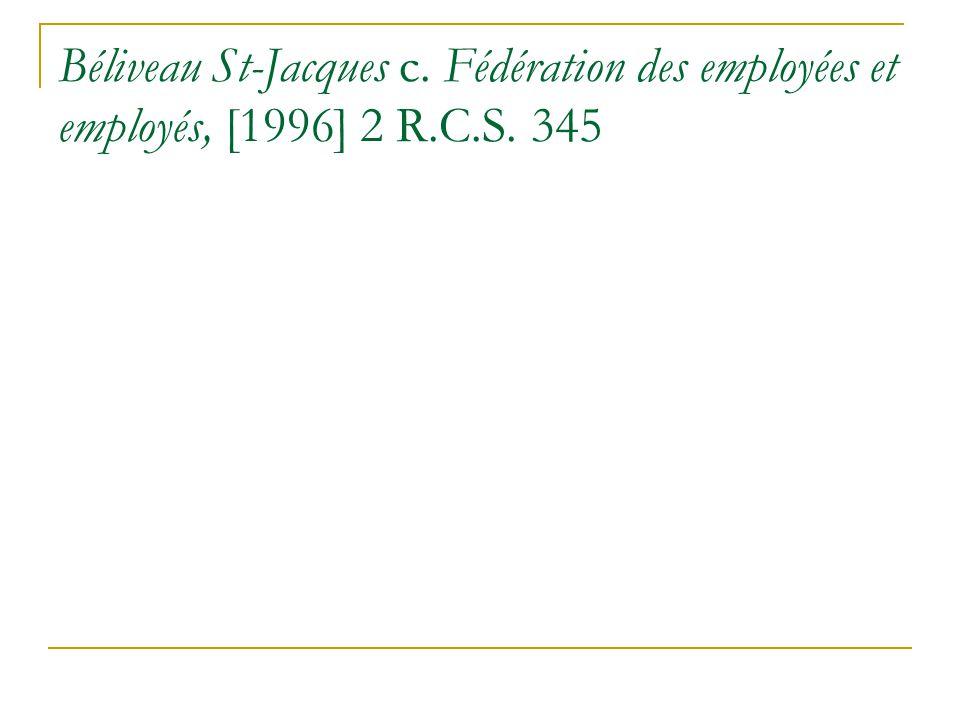 Béliveau St-Jacques c. Fédération des employées et employés, [1996] 2 R.C.S. 345