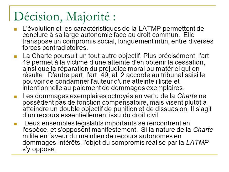 Décision, Majorité :  L évolution et les caractéristiques de la LATMP permettent de conclure à sa large autonomie face au droit commun.